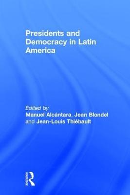 Presidents and Democracy in Latin America by Manuel Alcantara