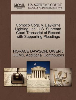 Compco Corp. V. Day-Brite Lighting, Inc. U.S. Supreme Court Transcript of Record with Supporting Pleadings by Horace Dawson