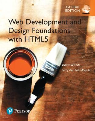 Web Development and Design Foundations with HTML5, Global Edition by Terry Felke-Morris