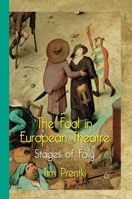 The Fool in European Theatre by Tim Prentki