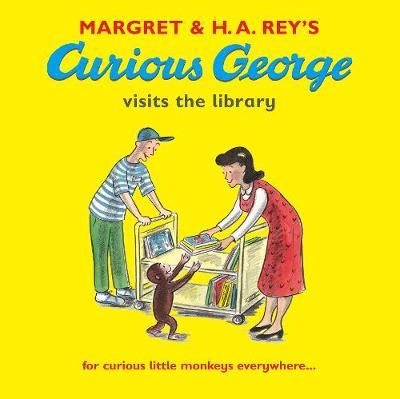 Curious George Visits the Library by Margret Rey
