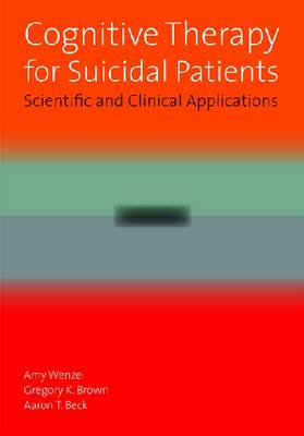 Cognitive Therapy for Suicidal Patients book