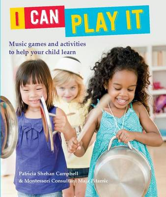 I Can Play It by Patricia Shehan Campbell