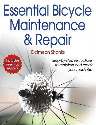 Essential Bicycle Maintenance & Repair by Daimeon Shanks