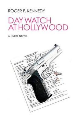 Day Watch at Hollywood by Roger F Kennedy