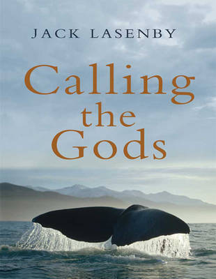 Calling the Gods (1 Volumes Set) by Jack Lasenby