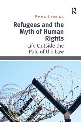 Refugees and the Myth of Human Rights book