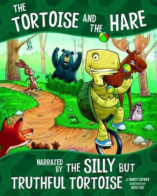 The Tortoise and the Hare, Narrated by the Silly But Truthful Tortoise by Nancy Loewen