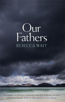 Our Fathers: A gripping, tender novel about fathers and sons from the highly acclaimed author by Rebecca Wait