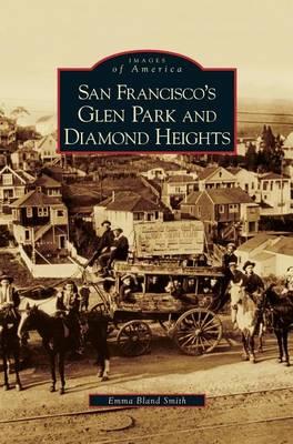 San Francisco's Glen Park and Diamond Heights by Emma Bland Smith