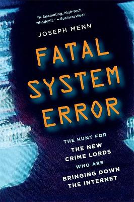 Fatal System Error by Joseph Menn