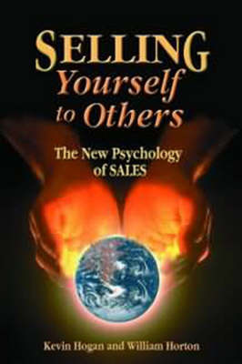 Selling Yourself To Others by Kevin Hogan