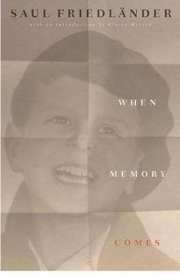 When Memory Comes by Saul Friedlander