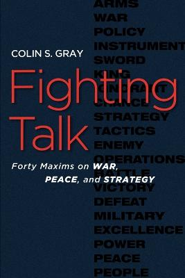 Fighting Talk by Colin S. Gray