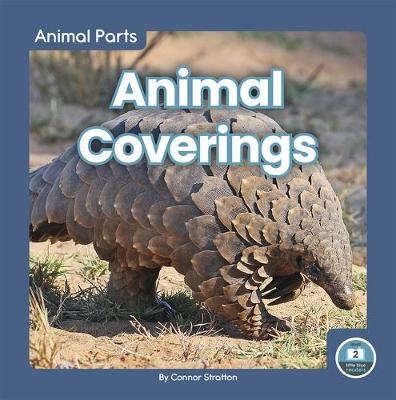 Animal Parts: Animal Coverings by Connor Stratton
