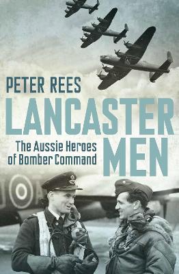 Lancaster Men by Peter Rees