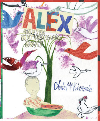 Alex and the Watermelon Boat by Chris McKimmie
