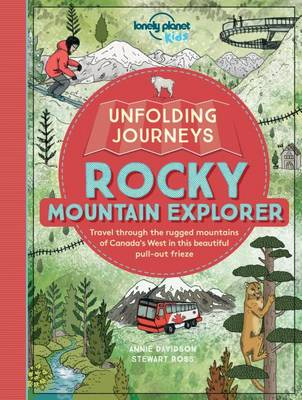 Unfolding Journeys Rocky Mountain Explorer by Lonely Planet Kids