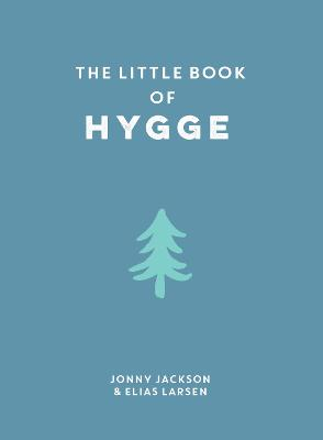 The Little Book of Hygge by Elias Larsen