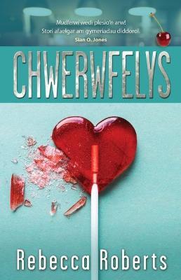 Chwerwfelys by Rebecca Roberts