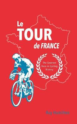 Le Tour de France by Ray Hamilton