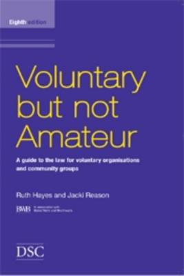 Voluntary But Not Amateur In Association with Bates Wells and Braithwaite Solicitors Pt. 1-2 by Ruth Hayes