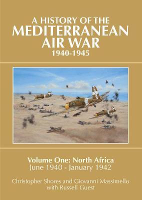 A Mediterranean Air War, 1940-1945 Mediterranean Air War, 1940-1945 by Christopher Shores