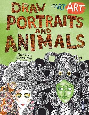 Start Art: Portraits & Animals by Carolyn Scrace