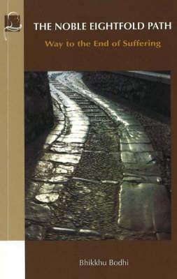 The Noble Eightfold Path by Bhikkhu Bodhi