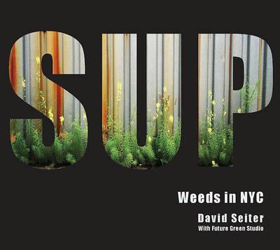 Spontaneous Urban Plants by David Seiter
