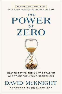 The Power of Zero: How to Get to the 0% Tax Bracket and Transform Your Retirement book