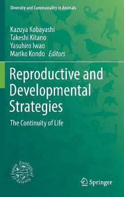 Reproductive and Developmental Strategies by Kitano Takeshi