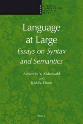 Language at Large: Essays on Syntax and Semantics by Alexandra Y. Aikhenvald