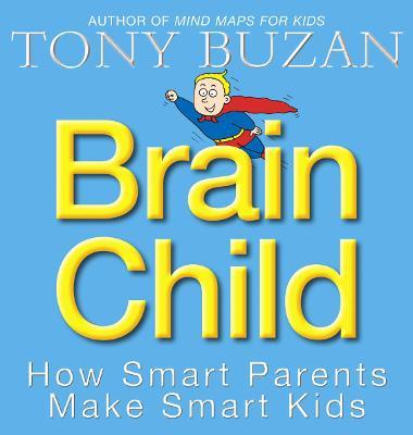 Brain Child by Tony Buzan