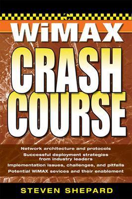 WiMAX Crash Course by Steven Shepard