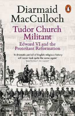 Tudor Church Militant by Diarmaid MacCulloch