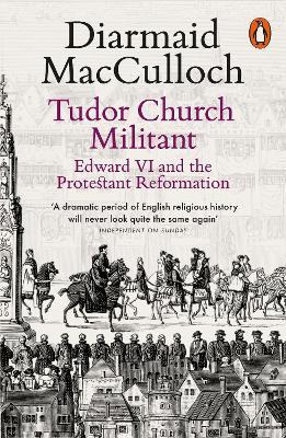 Tudor Church Militant by Diarmaid MacCulloch