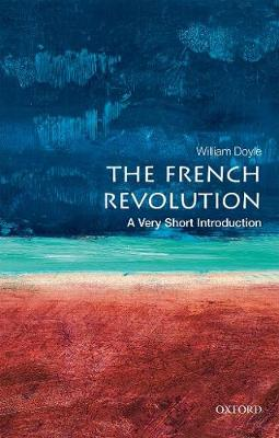 The French Revolution: A Very Short Introduction by William Doyle