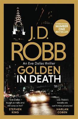 Golden In Death: An Eve Dallas thriller (Book 50) by J. D. Robb