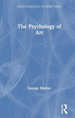 The Psychology of Art by George Mather