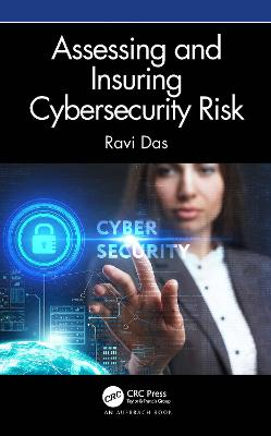 Assessing and Insuring Cybersecurity Risk by Ravi Das