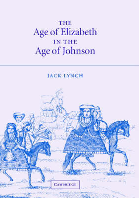 Age of Elizabeth in the Age of Johnson by Jack Lynch