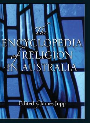 Encyclopedia of Religion in Australia by James Jupp
