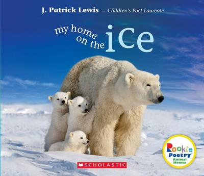 My Home on the Ice by J Patrick Lewis