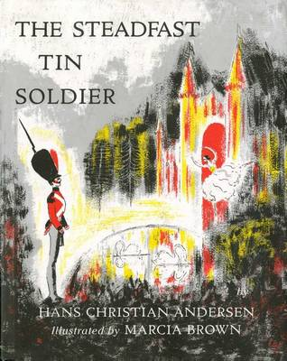 Steadfast Tin Soldier by Hans Christian Andersen