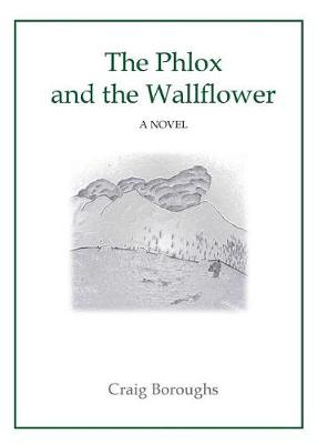 The Phlox and the Wallflower by Craig Boroughs