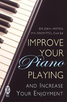 Improve Your Piano Playing by John Meffen