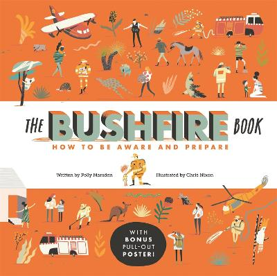 The Bushfire Book: How to Be Aware and Prepare by Chris Nixon