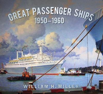 Great Passenger Ships 1950-60 by William Miller