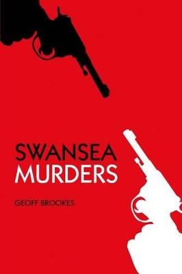 Swansea Murders by Geoff Brookes